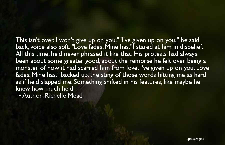 I Knew You Didn't Love Me Quotes By Richelle Mead