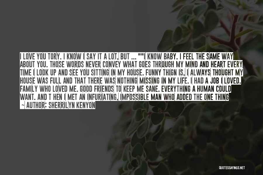 I Knew You Didn't Love Me Quotes By Sherrilyn Kenyon
