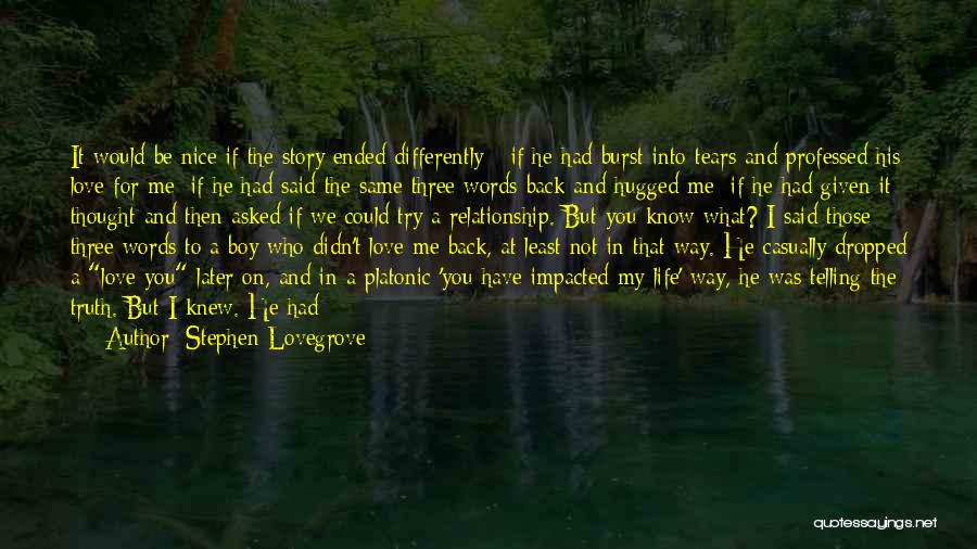 I Knew You Didn't Love Me Quotes By Stephen Lovegrove