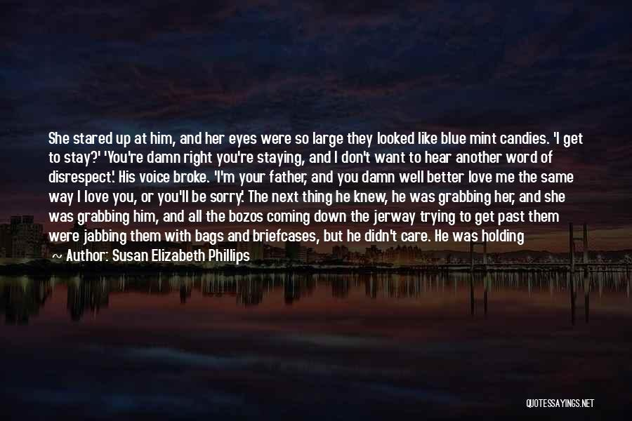 I Knew You Didn't Love Me Quotes By Susan Elizabeth Phillips