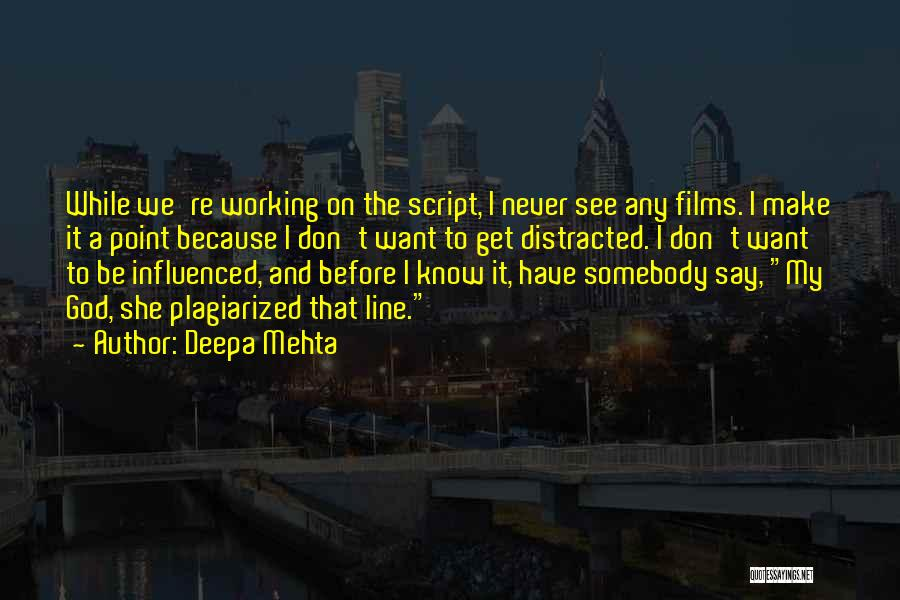 I Know God Is Working Quotes By Deepa Mehta