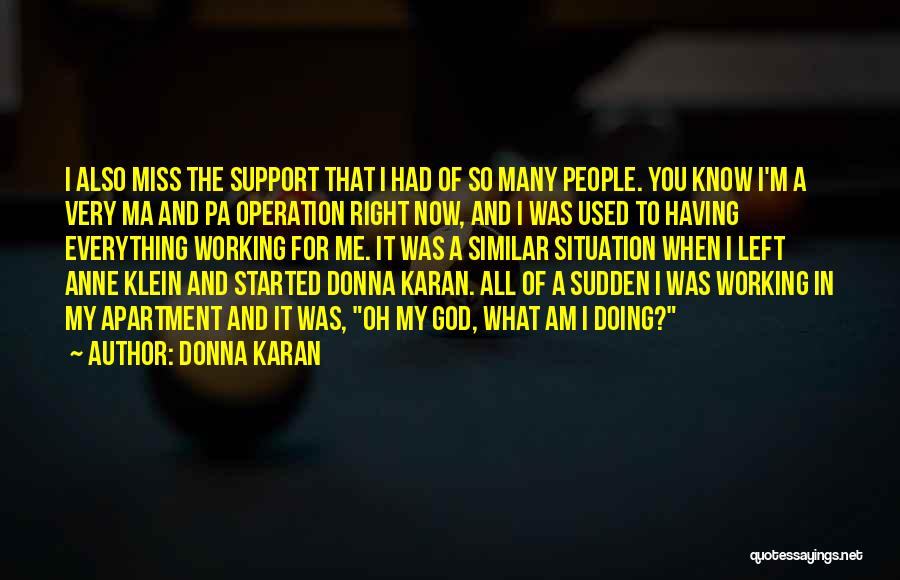 I Know God Is Working Quotes By Donna Karan