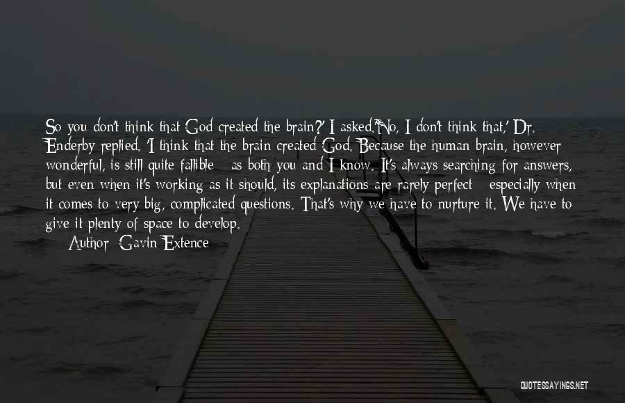 I Know God Is Working Quotes By Gavin Extence