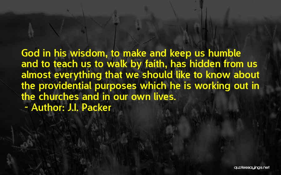 I Know God Is Working Quotes By J.I. Packer