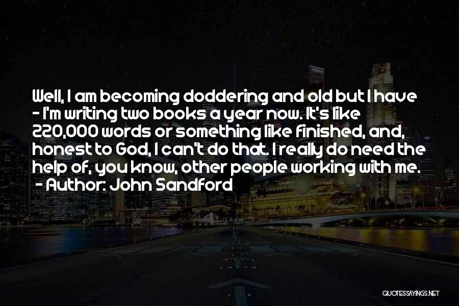 I Know God Is Working Quotes By John Sandford