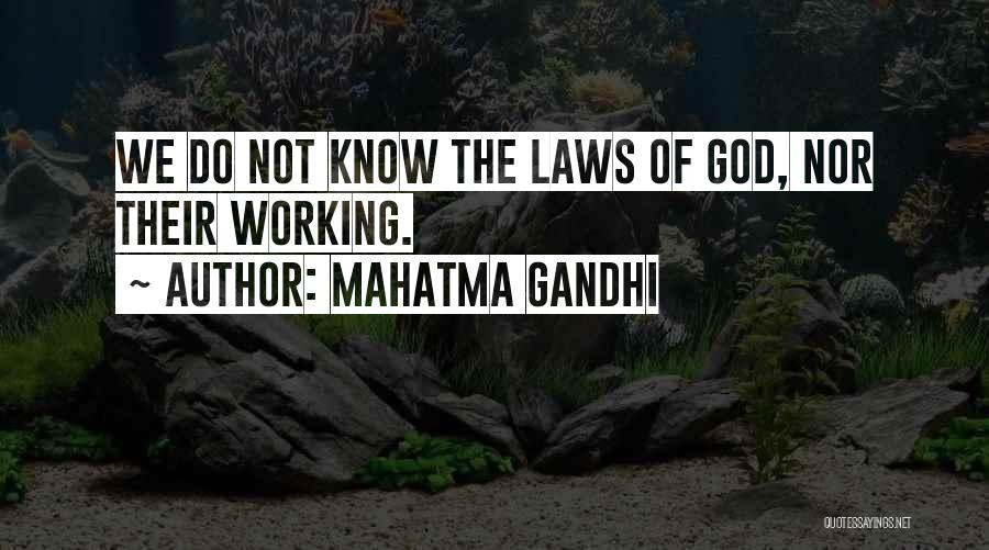 I Know God Is Working Quotes By Mahatma Gandhi