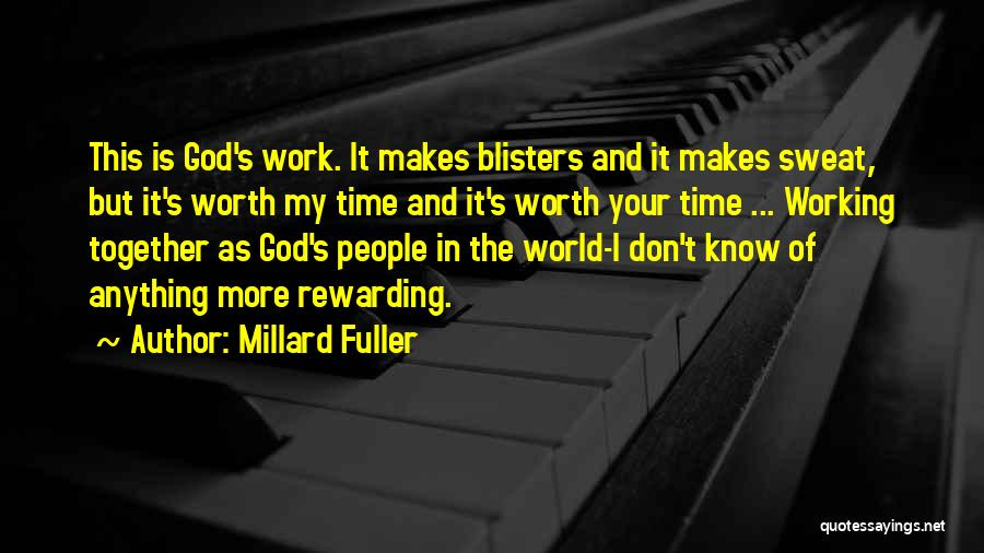 I Know God Is Working Quotes By Millard Fuller