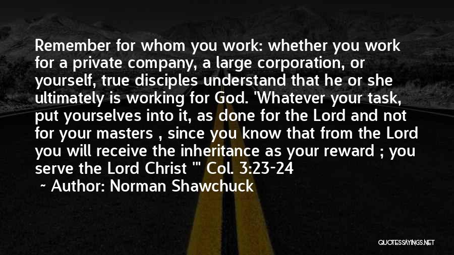 I Know God Is Working Quotes By Norman Shawchuck