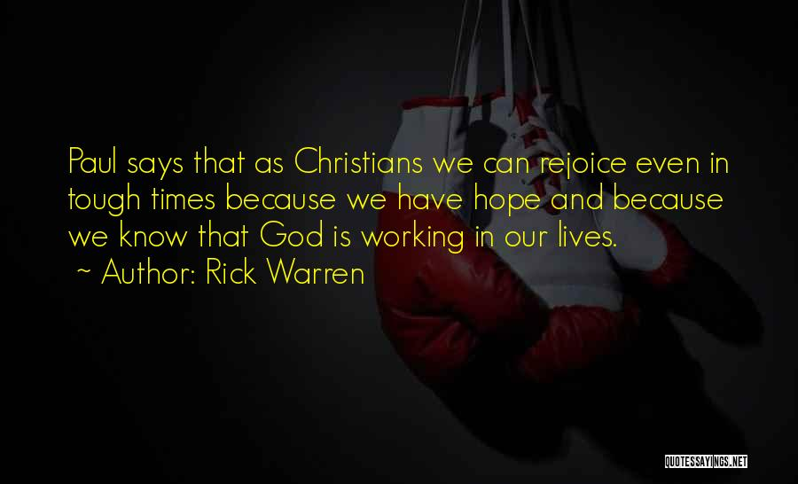 I Know God Is Working Quotes By Rick Warren