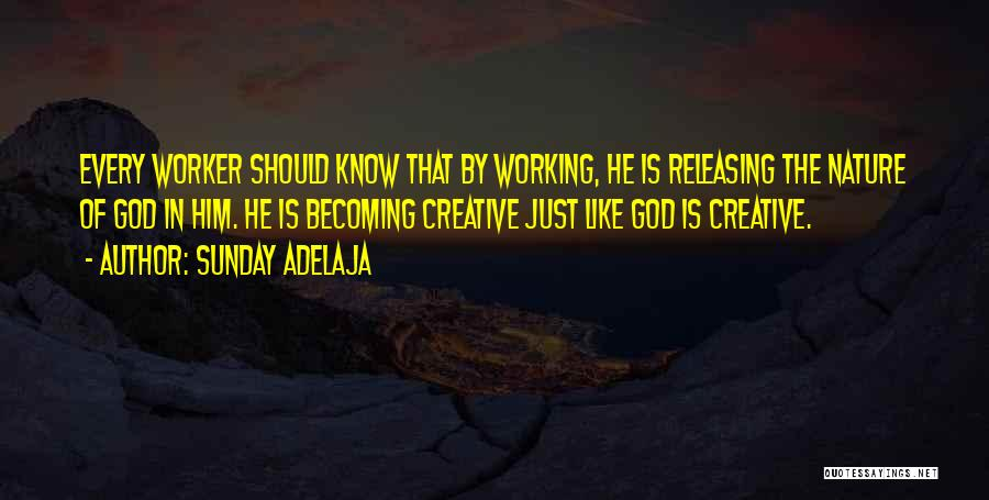 I Know God Is Working Quotes By Sunday Adelaja