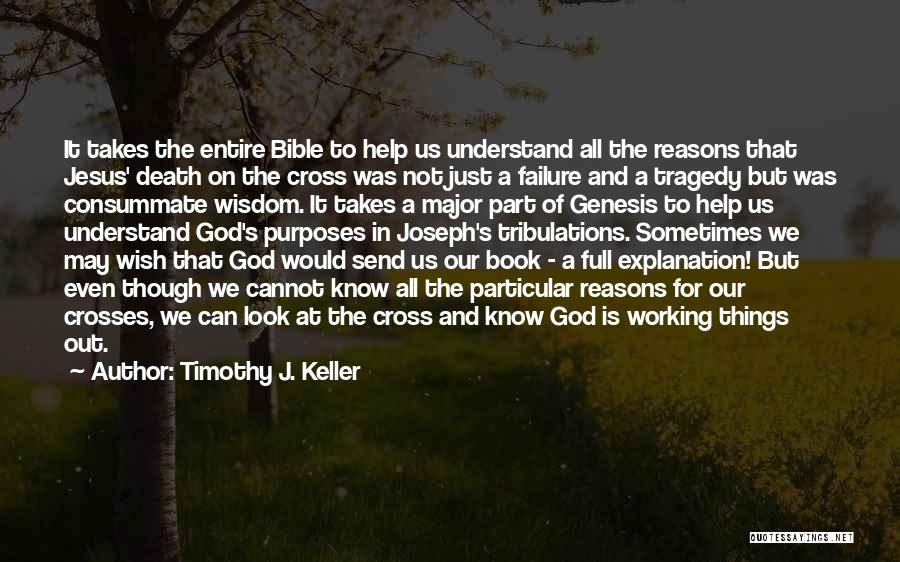 I Know God Is Working Quotes By Timothy J. Keller