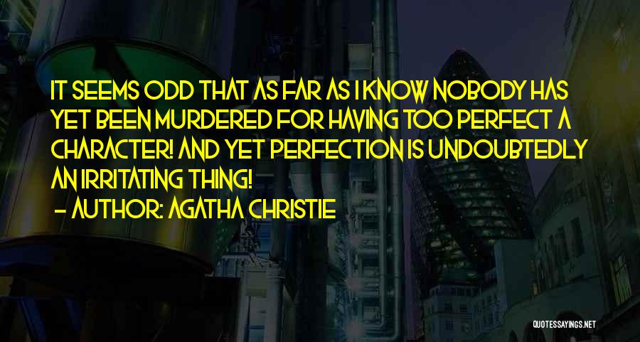 I Know I Am Irritating Quotes By Agatha Christie