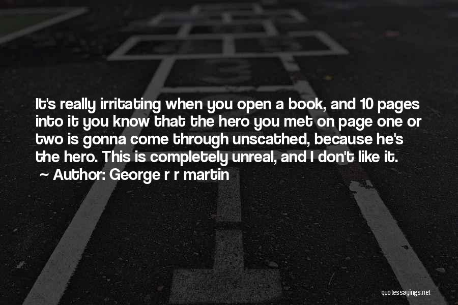 I Know I Am Irritating Quotes By George R R Martin