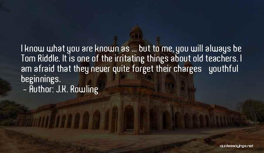 I Know I Am Irritating Quotes By J.K. Rowling