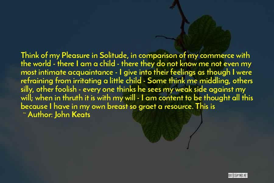 I Know I Am Irritating Quotes By John Keats