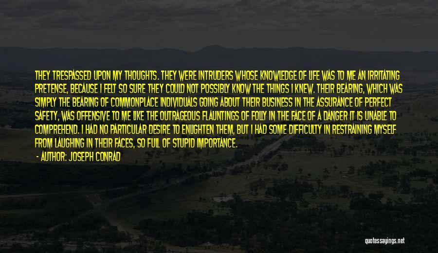 I Know I Am Irritating Quotes By Joseph Conrad