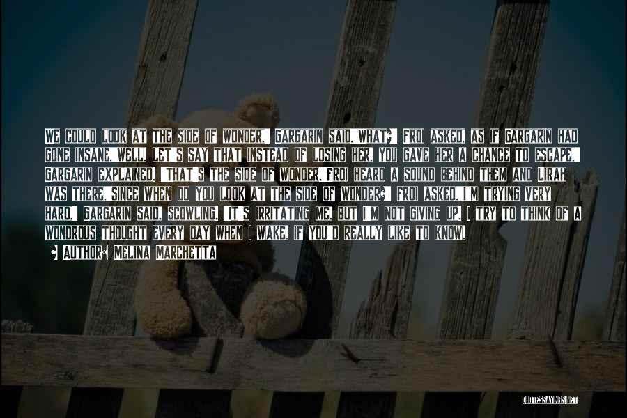 I Know I Am Irritating Quotes By Melina Marchetta