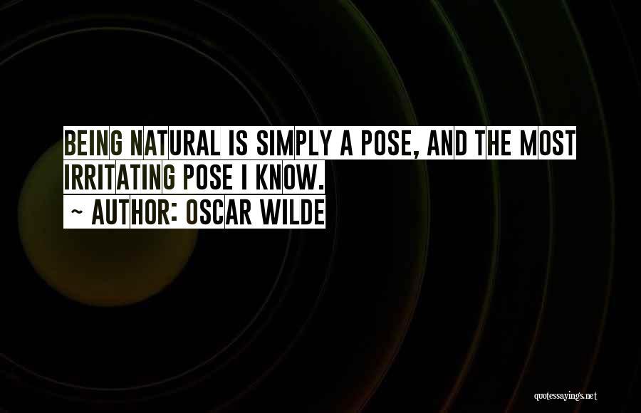I Know I Am Irritating Quotes By Oscar Wilde