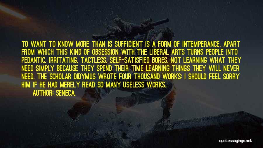 I Know I Am Irritating Quotes By Seneca.