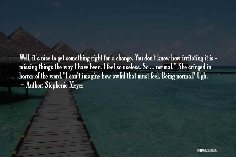 I Know I Am Irritating Quotes By Stephenie Meyer
