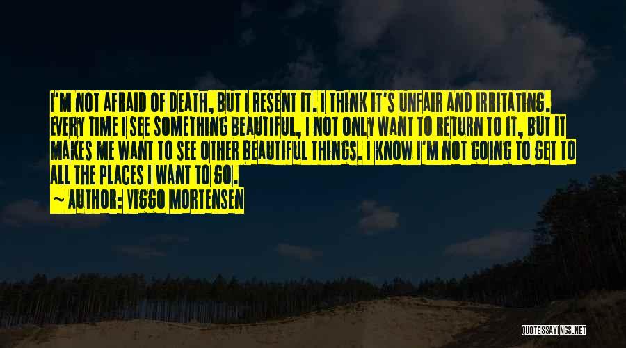 I Know I Am Irritating Quotes By Viggo Mortensen