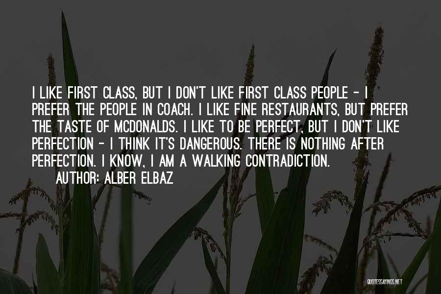 I Know I Am Not Perfect For You Quotes By Alber Elbaz