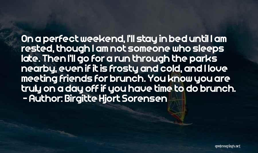 I Know I Am Not Perfect For You Quotes By Birgitte Hjort Sorensen