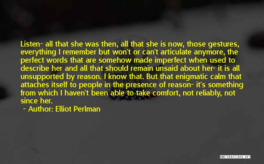 I Know I Am Not Perfect For You Quotes By Elliot Perlman