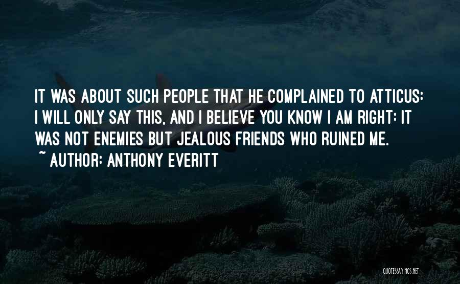I Know I Get Jealous Quotes By Anthony Everitt