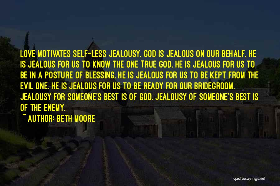 I Know I Get Jealous Quotes By Beth Moore