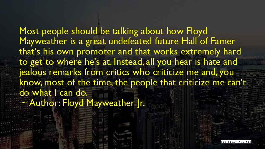 I Know I Get Jealous Quotes By Floyd Mayweather Jr.