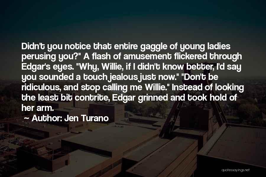 I Know I Get Jealous Quotes By Jen Turano