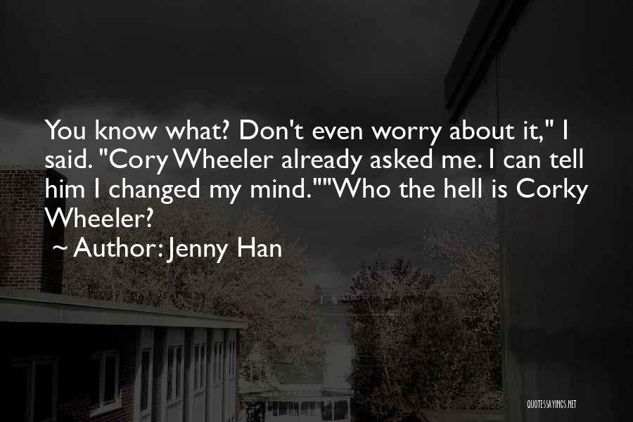 I Know I Get Jealous Quotes By Jenny Han