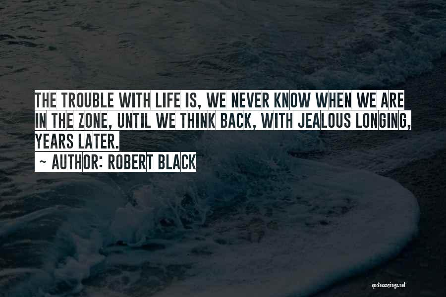 I Know I Get Jealous Quotes By Robert Black