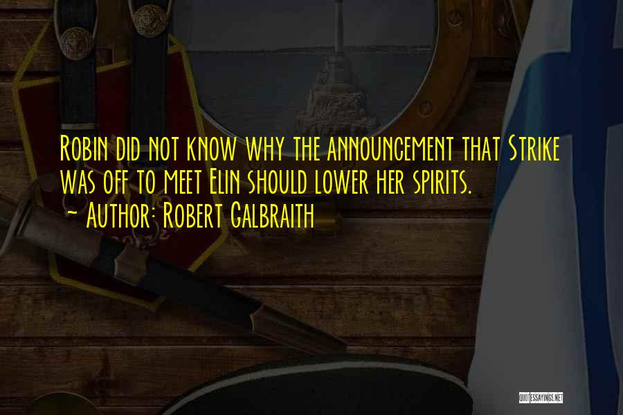 I Know I Get Jealous Quotes By Robert Galbraith