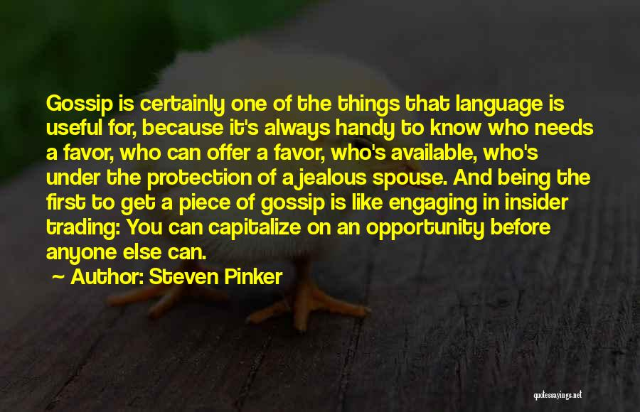 I Know I Get Jealous Quotes By Steven Pinker