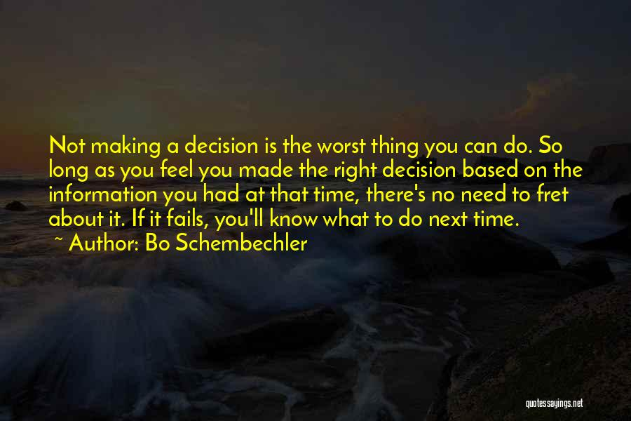 I Know I Made The Right Decision Quotes By Bo Schembechler