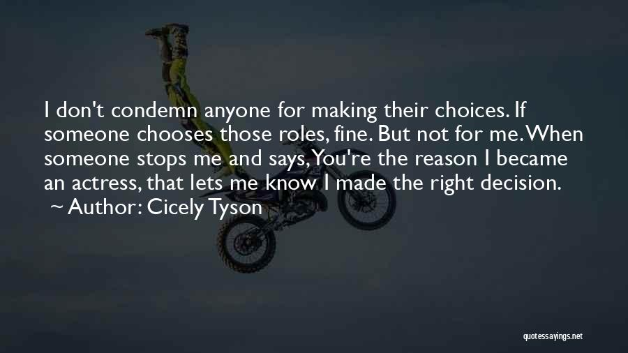 I Know I Made The Right Decision Quotes By Cicely Tyson