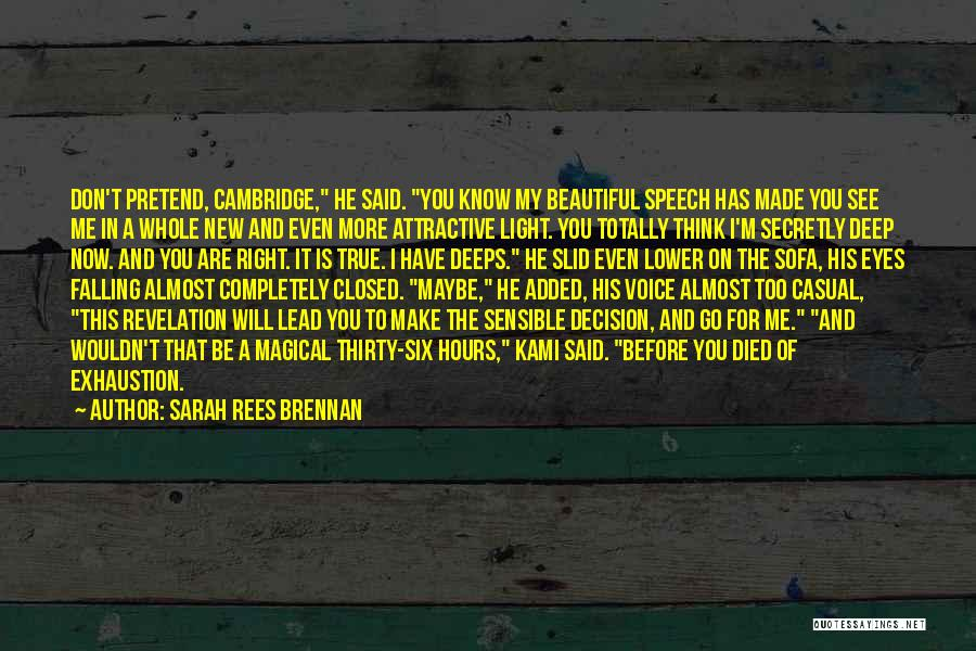 I Know I Made The Right Decision Quotes By Sarah Rees Brennan