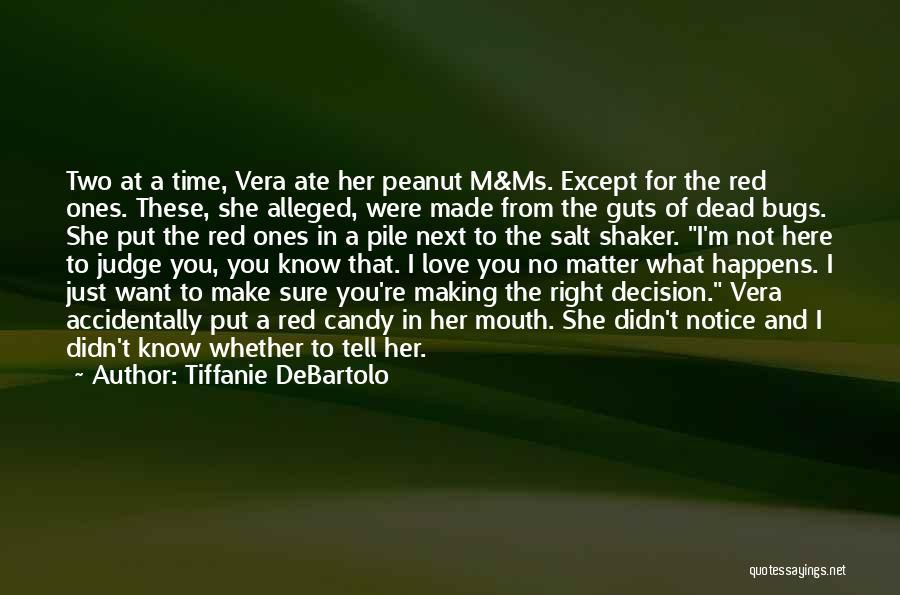 I Know I Made The Right Decision Quotes By Tiffanie DeBartolo