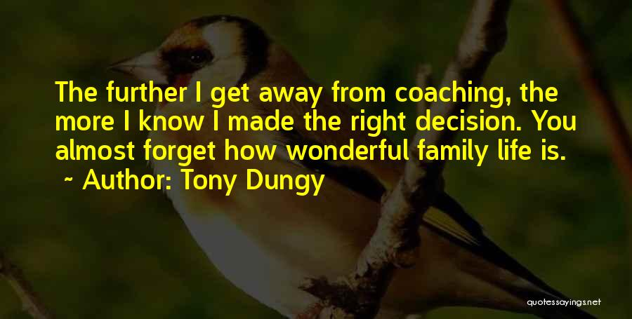 I Know I Made The Right Decision Quotes By Tony Dungy