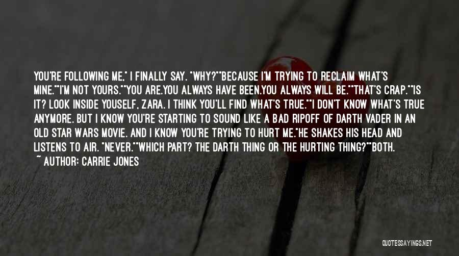 I Know I'm Not Yours Quotes By Carrie Jones