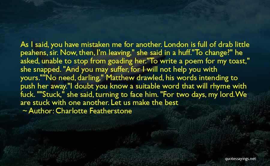 I Know I'm Not Yours Quotes By Charlotte Featherstone
