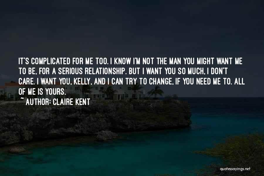 I Know I'm Not Yours Quotes By Claire Kent