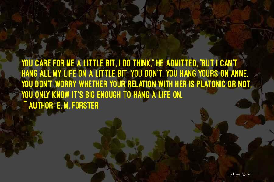 I Know I'm Not Yours Quotes By E. M. Forster