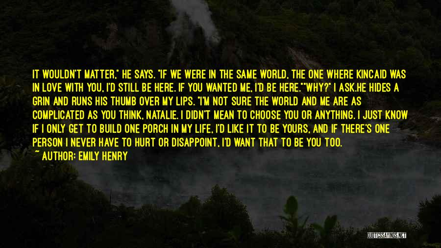 I Know I'm Not Yours Quotes By Emily Henry