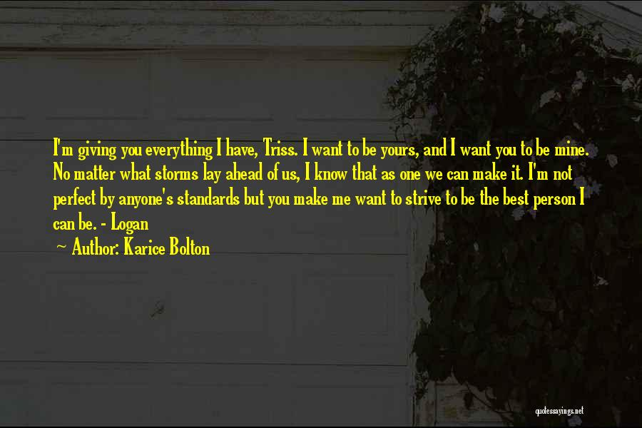 I Know I'm Not Yours Quotes By Karice Bolton