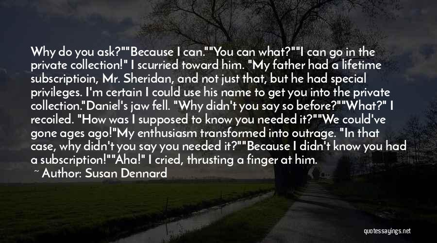 I Know I'm Not Yours Quotes By Susan Dennard