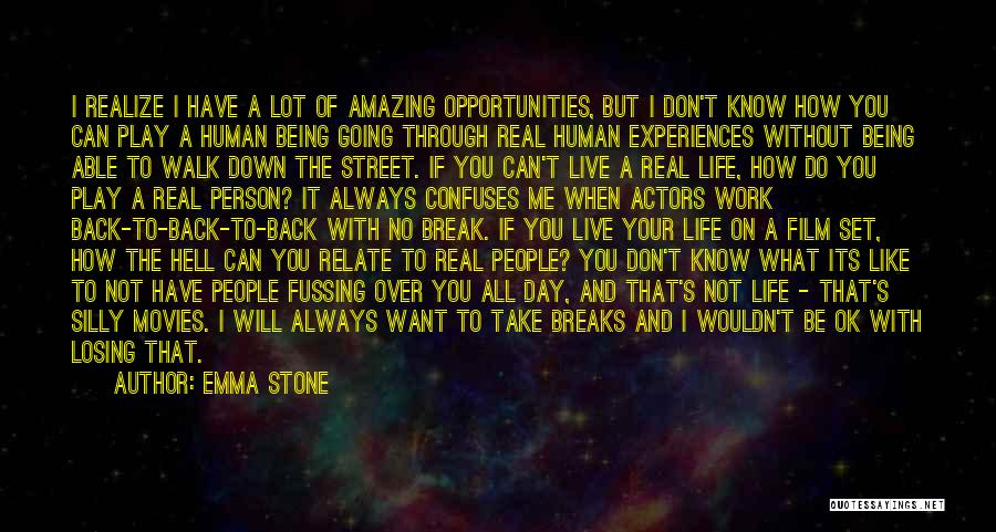 I Know It's Not Real Quotes By Emma Stone