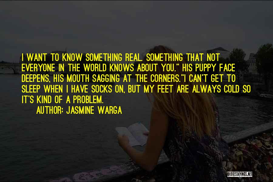 I Know It's Not Real Quotes By Jasmine Warga